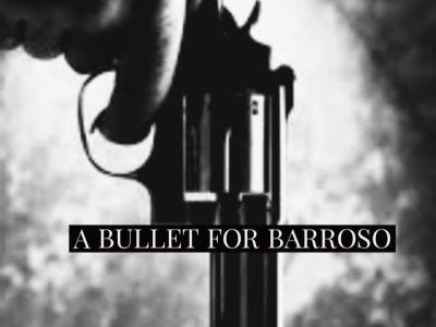 A BULLET FOR BARROSO (short film)